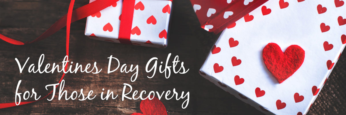 Valentines Day Gift Ideas for Recovering Addicts
