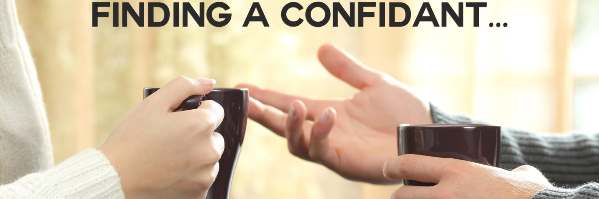 How to be or find a trusted confidant to an addict in recovery