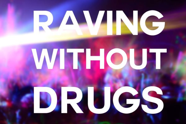 Drug Free music Appreciation at Raves